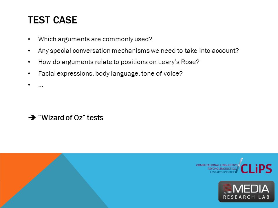 TEST CASE Which arguments are commonly used? Any special conversation mechanisms we need to take into account? How do arguments relate to positions on