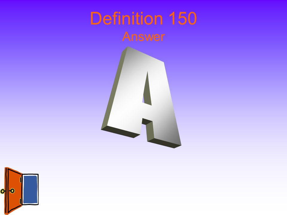 Definition 150 Answer