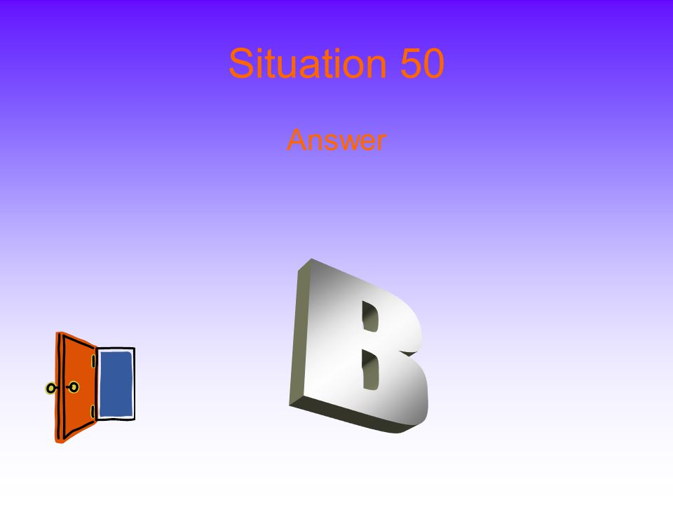 Situation 50 Answer
