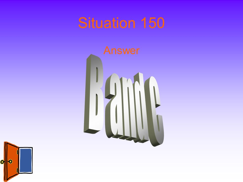 Situation 150 Answer