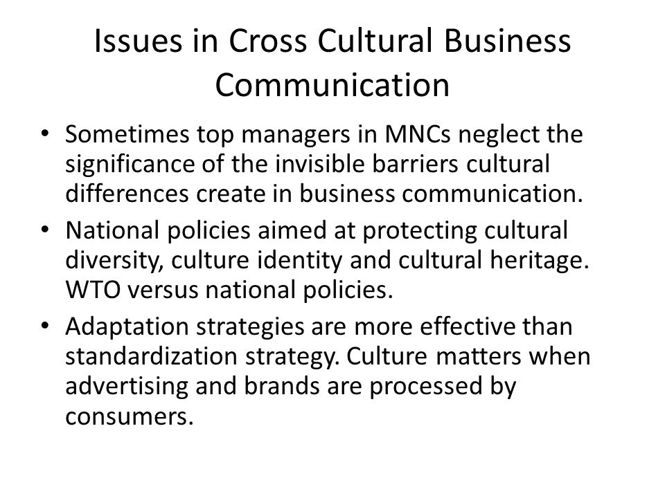 If globalization is an inevitable process, then cross – culturalization will also be inevitable.