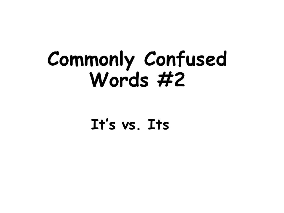Commonly Confused Words #2 It's vs. Its