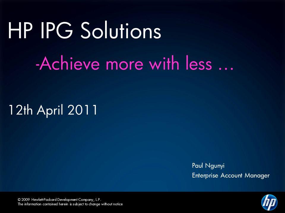 © 2009 Hewlett-Packard Development Company, L.P.