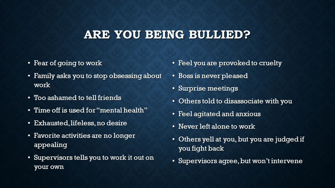 ARE YOU BEING BULLIED.