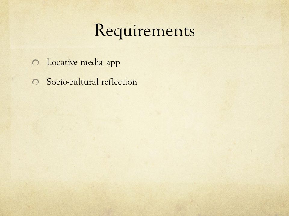 Requirements Locative media app Socio-cultural reflection