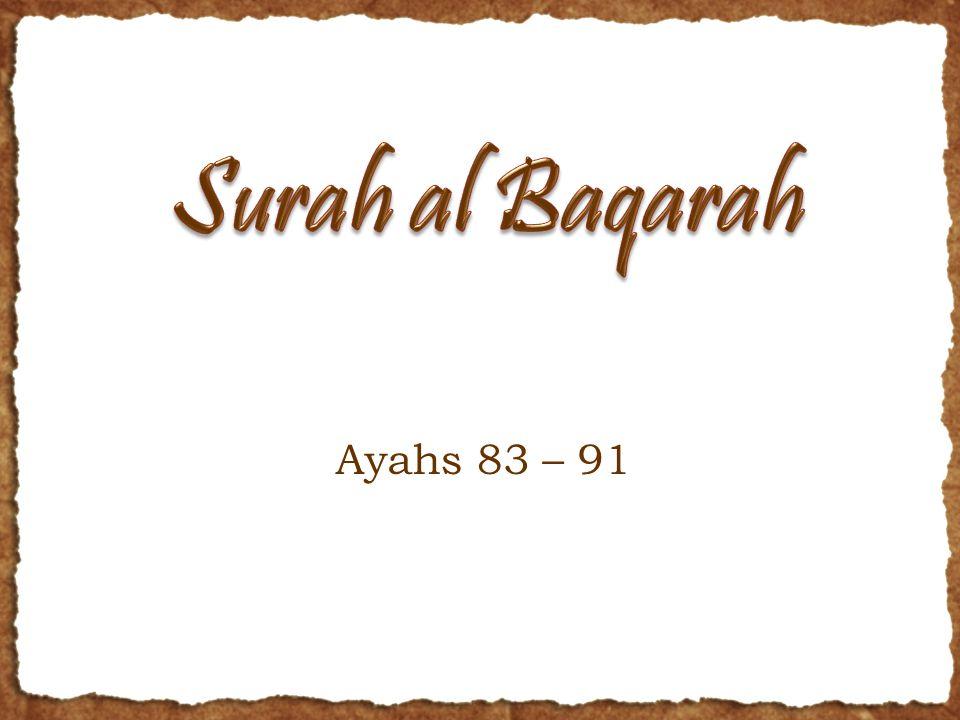 Ayahs 83 – 91