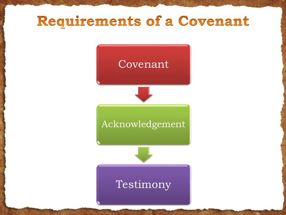 Covenant Acknowledgement Testimony