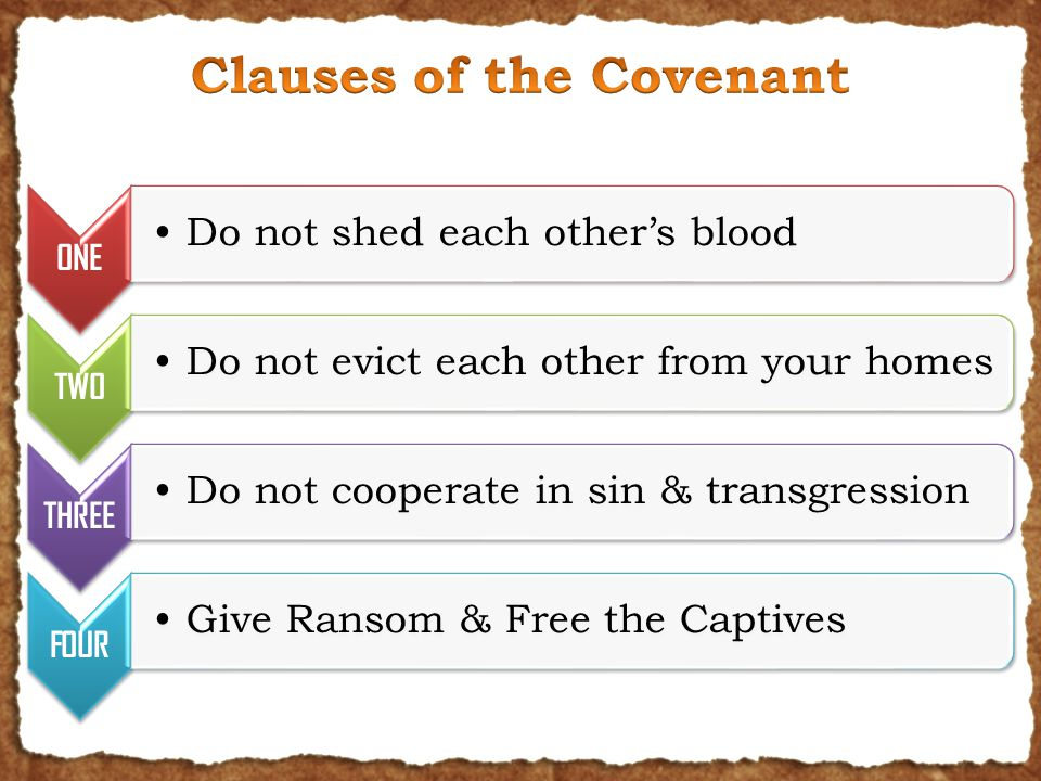 ONE Do not shed each other's blood TWO Do not evict each other from your homes THREE Do not cooperate in sin & transgression FOUR Give Ransom & Free the Captives