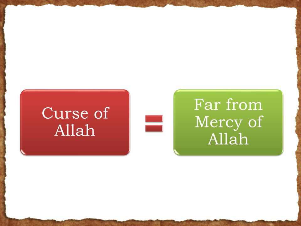 Curse of Allah Far from Mercy of Allah