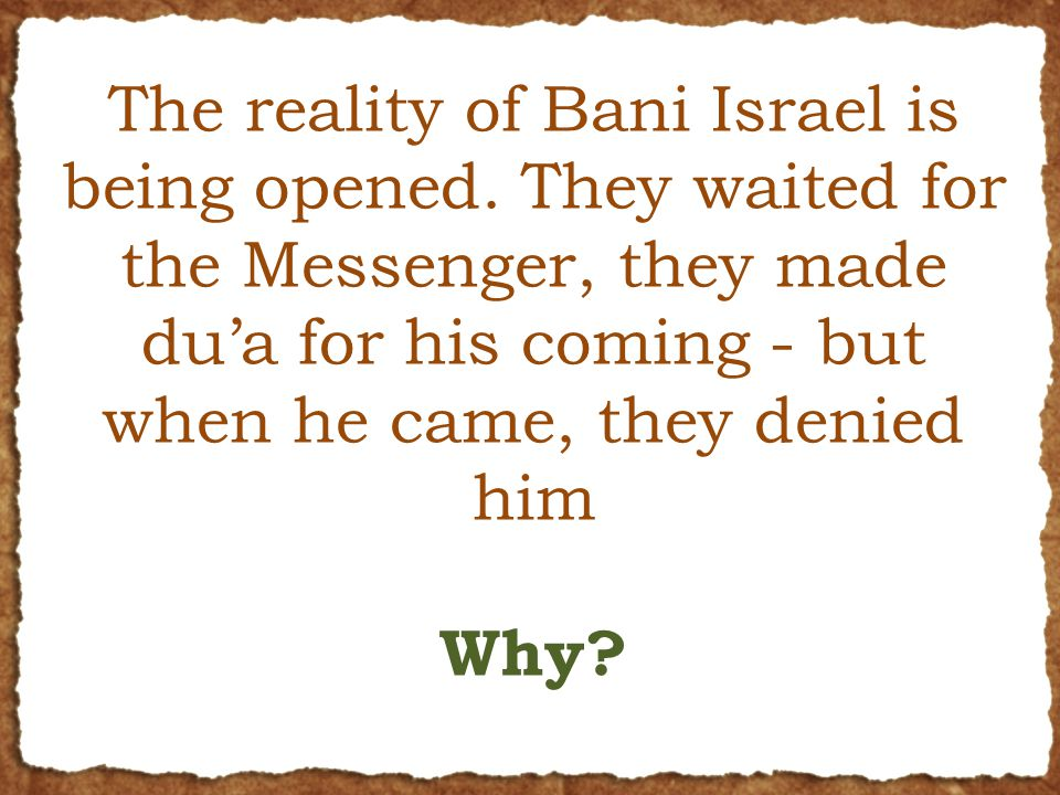 The reality of Bani Israel is being opened.