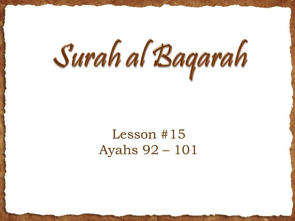 Lesson #15 Ayahs 92 – 101