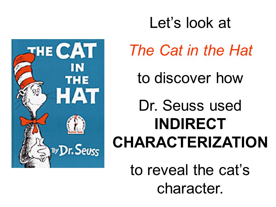 Many of the words spoken by the cat at the beginning of the story have an upbeat connotative meaning.