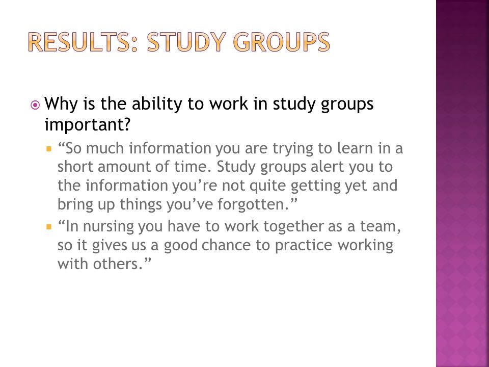  Why is the ability to work in study groups important.
