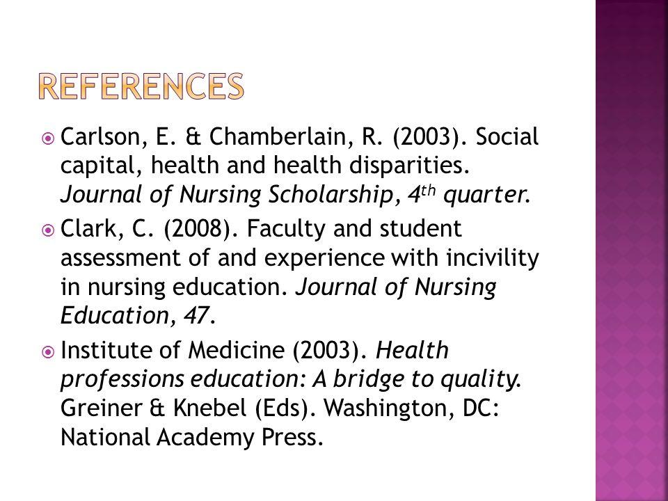  Carlson, E. & Chamberlain, R. (2003). Social capital, health and health disparities.