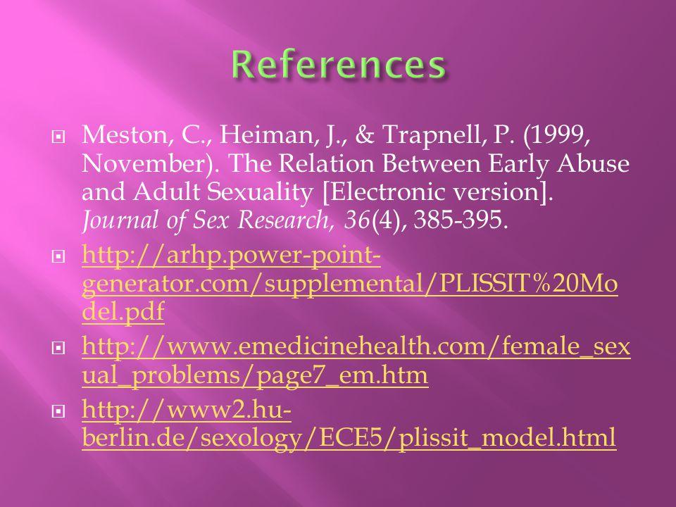  Meston, C., Heiman, J., & Trapnell, P. (1999, November).