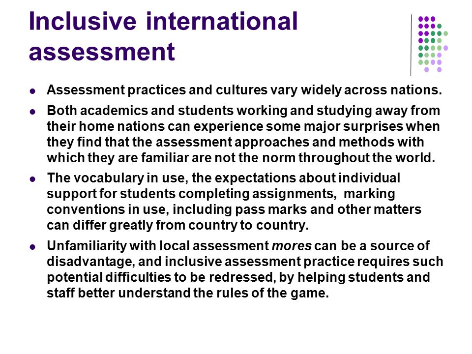 Inclusive international assessment Assessment practices and cultures vary widely across nations.