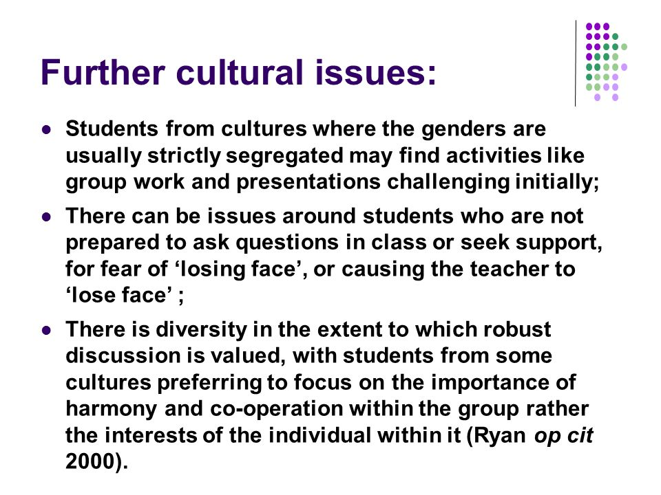 Cultural mores can impact on expectations Eastern, Latin American and some Carribean cultures can, for example, deem it rude to make firm eye contact: while in the Uk it is often thought rude not too. (Grace and Gravestock 2009 p 61) This can be problematic where the assessment criteria for a presentation specifically mention eye contact, which may be difficult for some female students from the Indian sub-continent and others.