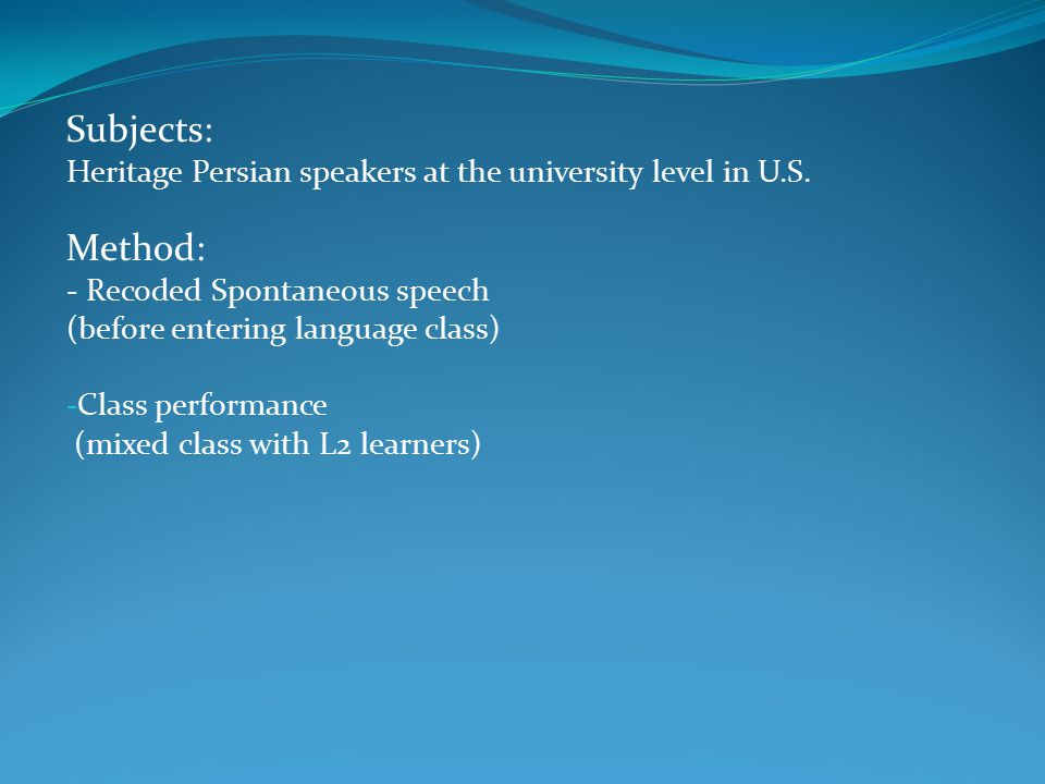 Subjects: Heritage Persian speakers at the university level in U.S.