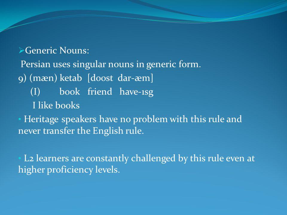  Generic Nouns: Persian uses singular nouns in generic form.