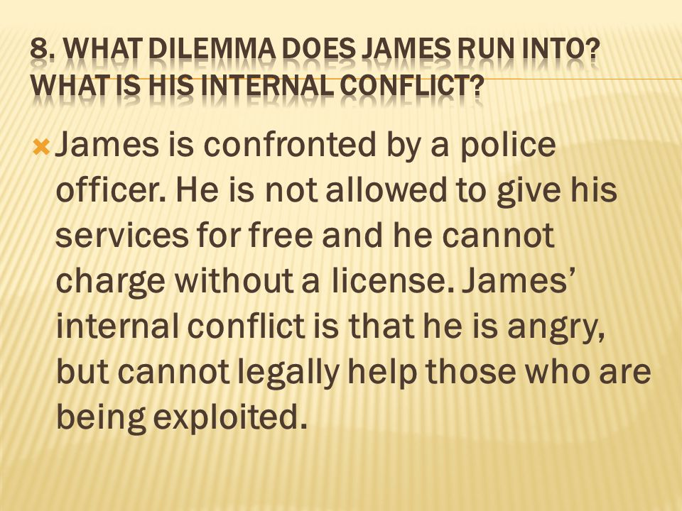  James is confronted by a police officer.