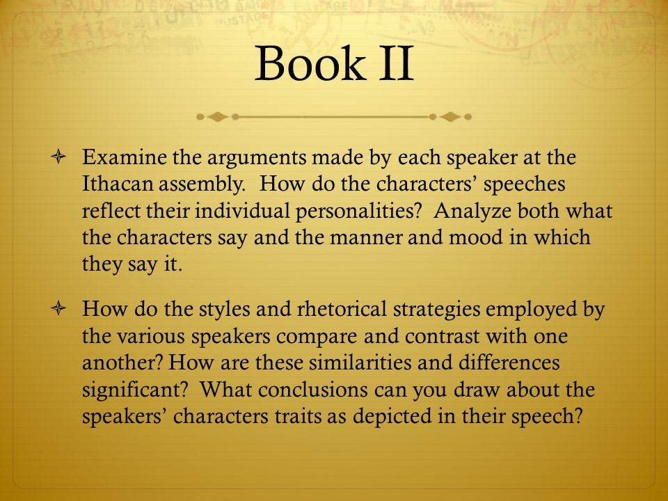 Book II  Examine the arguments made by each speaker at the Ithacan assembly. How do the characters' speeches reflect their individual personalities?