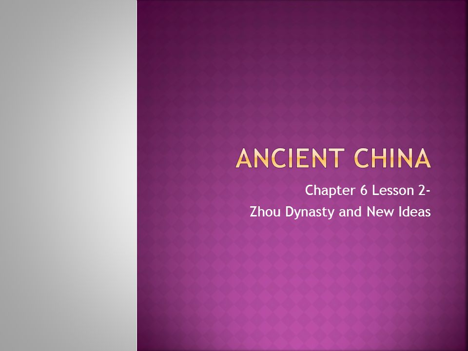 Chapter 6 Lesson 2- Zhou Dynasty and New Ideas