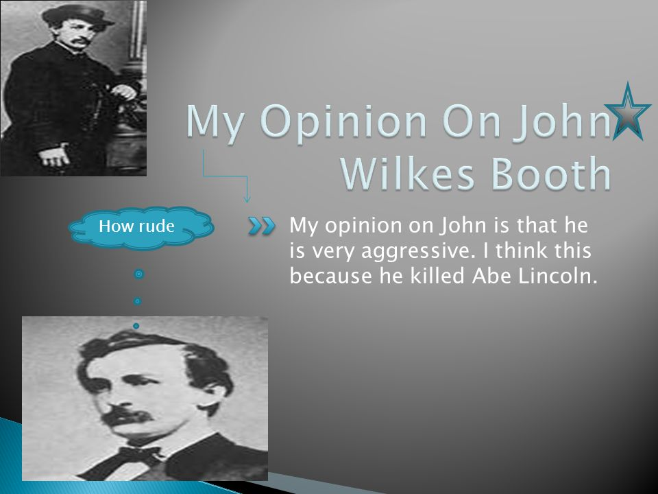 John Wilkes Booth shot Abe Lincoln in the head at a movie theater.