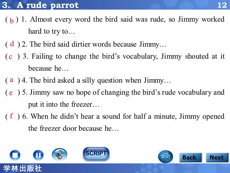学林出版社 11 3. A rude parrot Listen to a story.