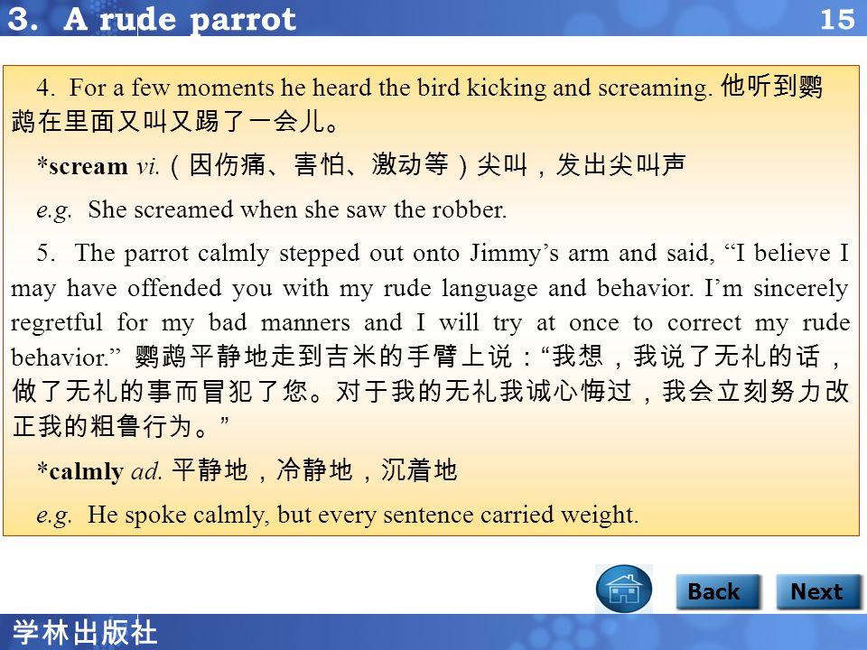 学林出版社 14 3. A rude parrot BackNext Focus 1 3 Notes 1.