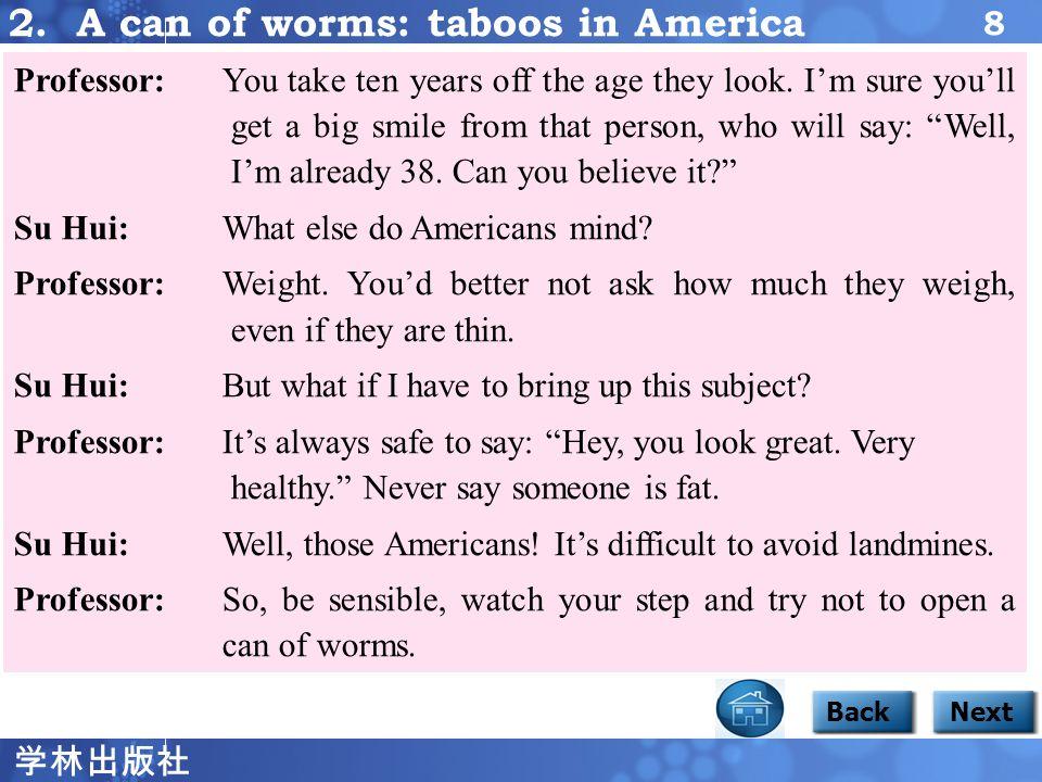 学林出版社 7 BackNext Focus 1 2 Su Hui: Professor, do you know anything about American taboos.