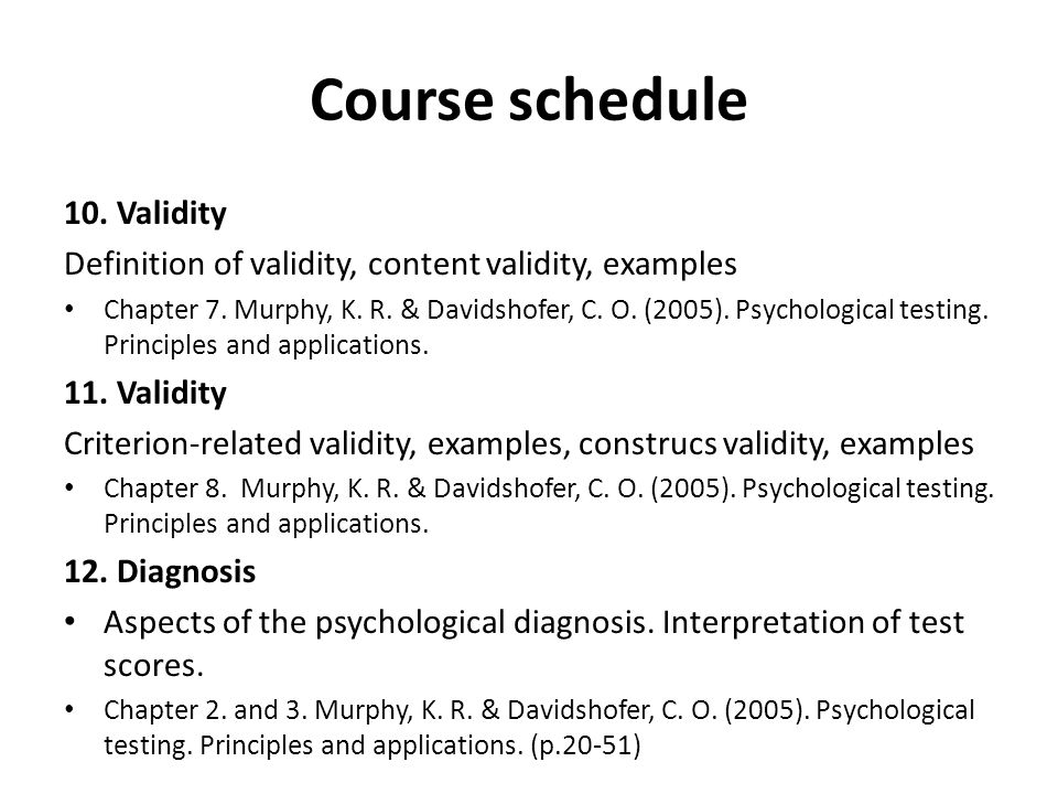 10. Validity Definition of validity, content validity, examples Chapter 7.