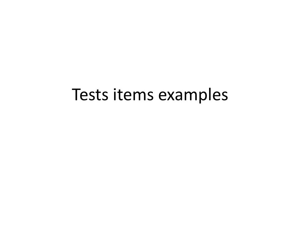 Tests items examples