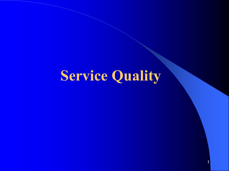 1 Service Quality
