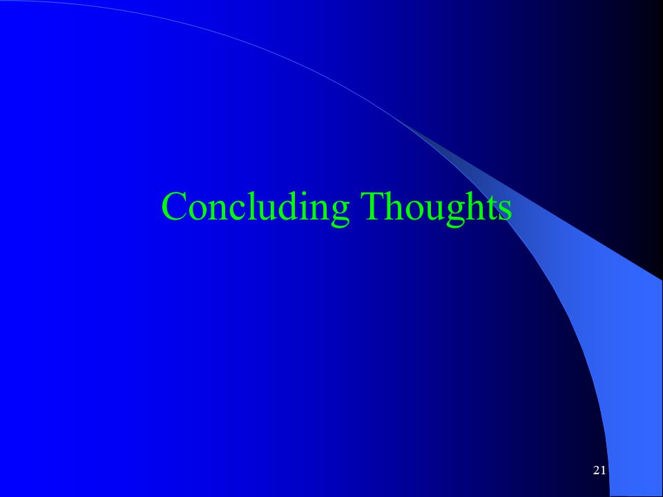 21 Concluding Thoughts