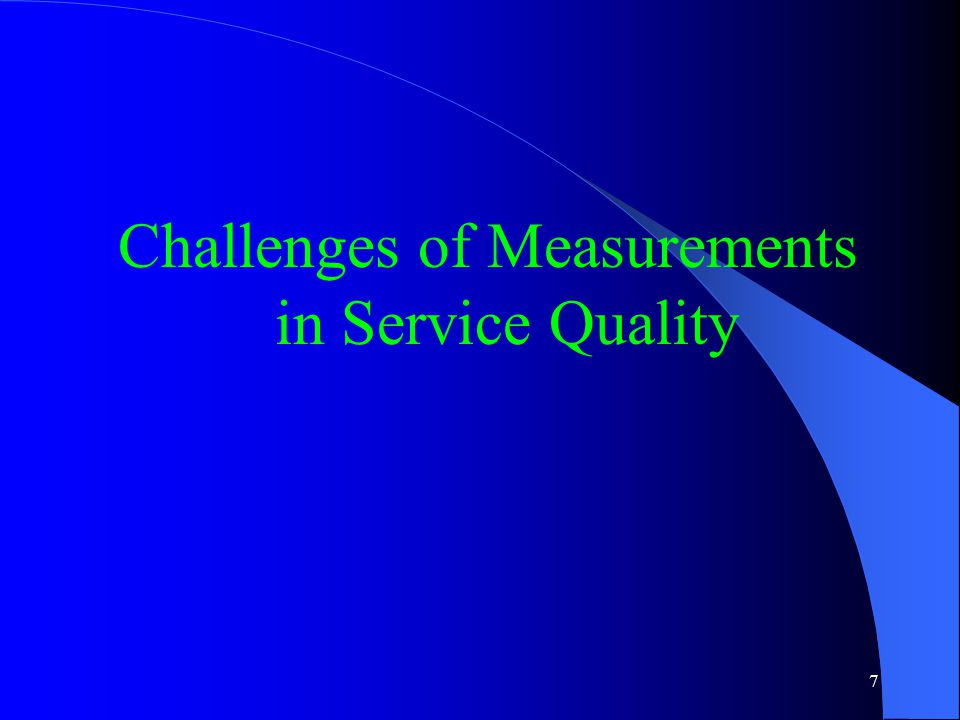 7 Challenges of Measurements in Service Quality
