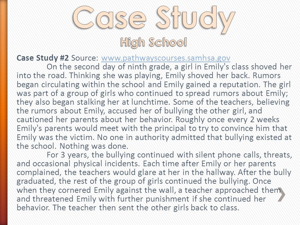 Case Study #2 Source: www.pathwayscourses.samhsa.govwww.pathwayscourses.samhsa.gov On the second day of ninth grade, a girl in Emily s class shoved her into the road.