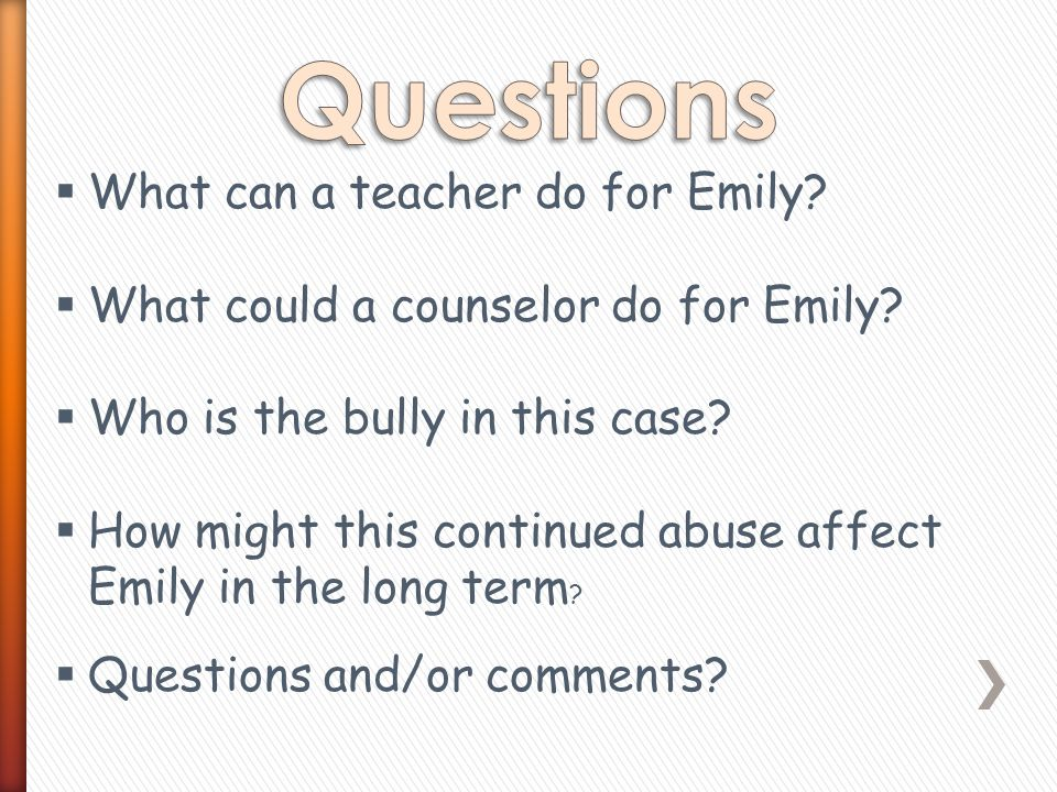  What can a teacher do for Emily. What could a counselor do for Emily.