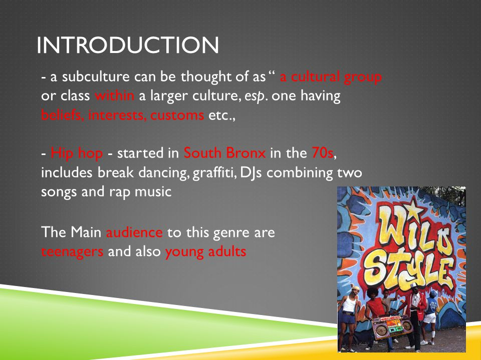 INTRODUCTION - a subculture can be thought of as a cultural group or class within a larger culture, esp.