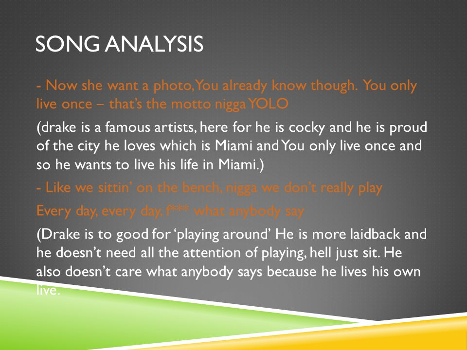 SONG ANALYSIS - Now she want a photo, You already know though.