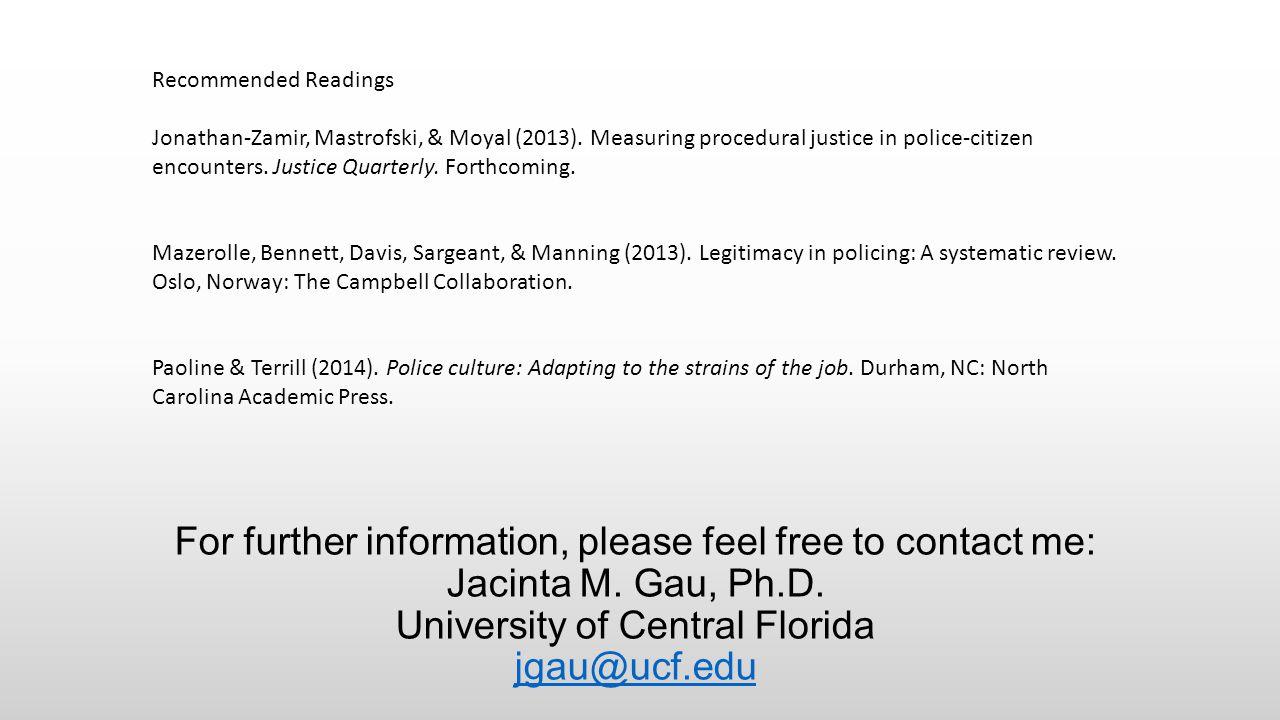 For further information, please feel free to contact me: Jacinta M. Gau, Ph.D. University of Central Florida jgau@ucf.edu jgau@ucf.edu Recommended Rea
