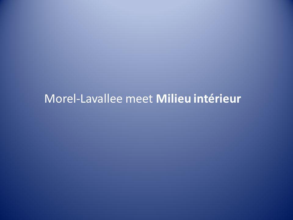 Morel-Lavallee meet Milieu intérieur