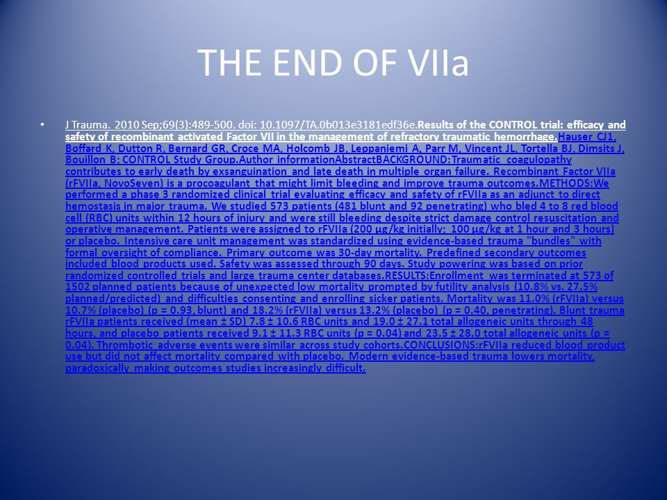 THE END OF VIIa J Trauma. 2010 Sep;69(3):489-500.
