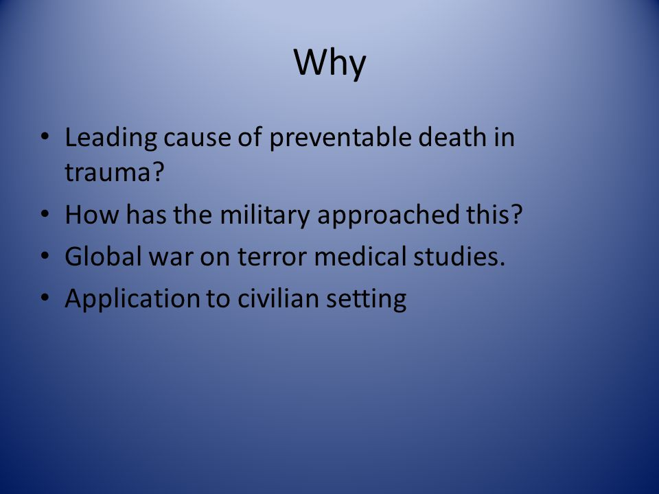 Why Leading cause of preventable death in trauma. How has the military approached this.
