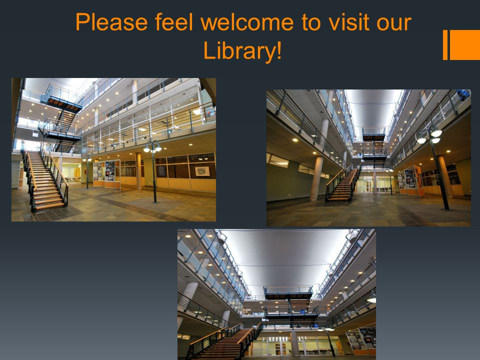 Please feel welcome to visit our Library!