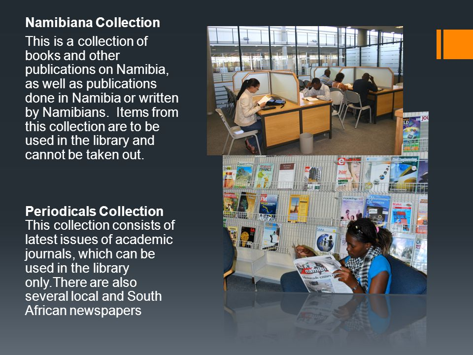 Namibiana Collection This is a collection of books and other publications on Namibia, as well as publications done in Namibia or written by Namibians.