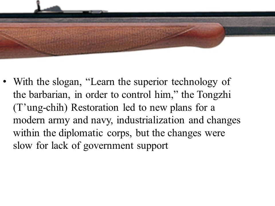 """With the slogan, """"Learn the superior technology of the barbarian, in order to control him,"""" the Tongzhi (T'ung-chih) Restoration led to new plans for"""
