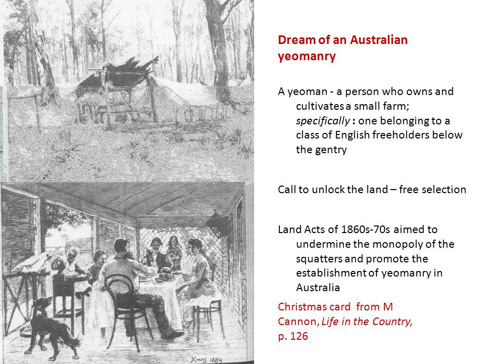 Dream of an Australian yeomanry A yeoman - a person who owns and cultivates a small farm; specifically : one belonging to a class of English freeholde
