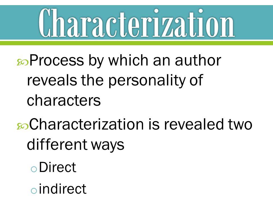 Characterization What is characterization.
