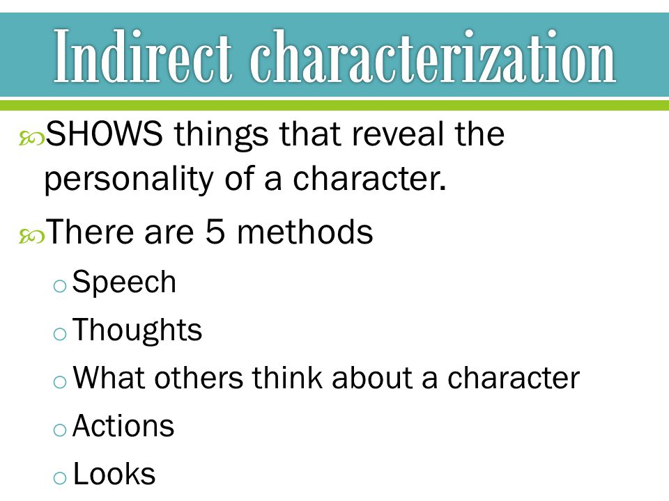  SHOWS things that reveal the personality of a character.
