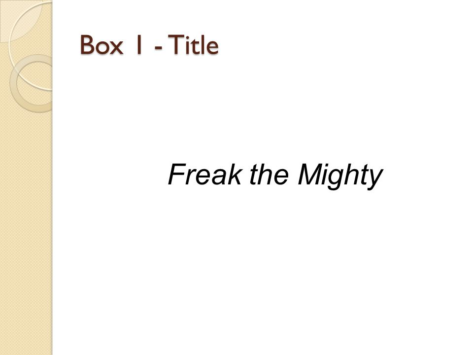 Box 1 - Title Freak the Mighty